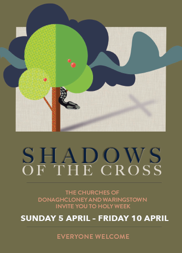 Holy Week 2020 - Shadows of the Cross